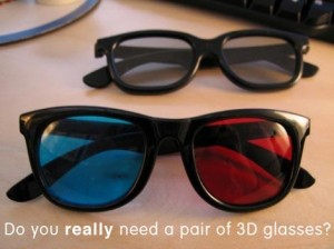 Do you really need a pair of 3d glasses